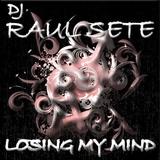 Losing My Mind by Dj Raul Sete mp3 download