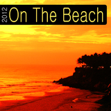 On the Beach 2012 by Various Artists mp3 downloads