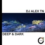 Deep & Dark by DJ Alex TN mp3 downloads