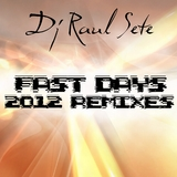 Fast Days 2012 Remixes by Dj Raul Sete mp3 download