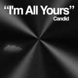 I'm All Yours by Candid mp3 download