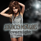 Disco House Overnight by Various Artists mp3 download