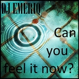 Can You Feel It Now? by Dj Emeriq mp3 download