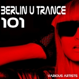 Berlin U Trance 101 by Various Artists mp3 download