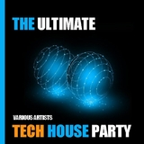 The Ultimate Tech House Party by Various Artists mp3 download