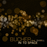 In to Space by Bucher Feat. Isabell mp3 download
