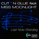 Cut N Glue Feat. Miss Moonlight Last Note Standing