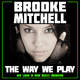 Brooke Mitchell The Way We Play