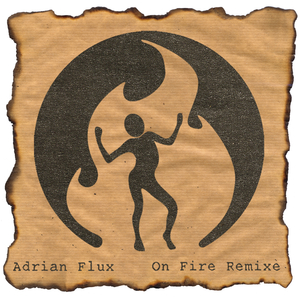 Adrian Flux - On Fire Remixe (Fire Music)