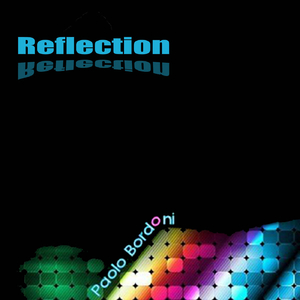 Paolo Bordoni - Reflection (Slow Featuring)