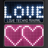 Love Techno Minimal by Various Artists mp3 download