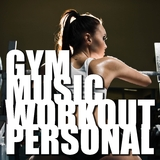 Gym Music Workout Personal by Various Artists mp3 download