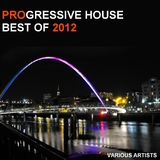 Progressive House Best of 2012 by Various Artists mp3 download