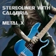 Stereoliner With Calabria Metal X