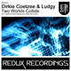 Dirkie Coetzee & Ludgy Two Worlds Collide