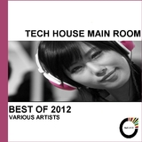 Tech House Main Room Best of 2012 by Various Artists mp3 download