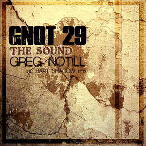 Greg Notill - The Sound (G-NOT RECORDINGS)