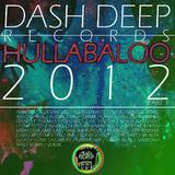 Dash Deep Records 2012 Hullabaloo Part 1 by Various Artists mp3 download