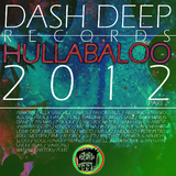 Dash Deep Records 2012 Hullabaloo Part 2 by Various Artists mp3 download