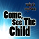 Voices Of Worship - Come, See the Child