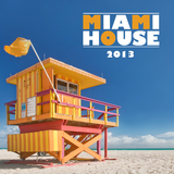 Miami House 2013 by Various Artists mp3 download