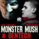 Monster Mush Vs Bentech - Enjoy Your Night