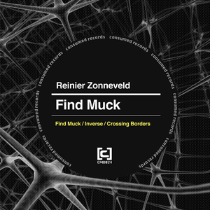 Reinier Zonneveld - Find Muck (Consumed Records)