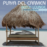 Playa Del Carmen Beach Lounge - Selected By Tito Torres by Various Artists mp3 download