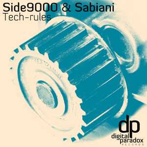 Side9000 & Sabiani - Tech-Rules (Digital Paradox Records)