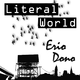 Erio Dono - Literal World
