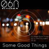 Some Good Things by 06R mp3 download