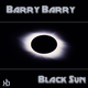 Barry Barry - Black Sun