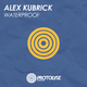 Alex Kubrick - Waterproof