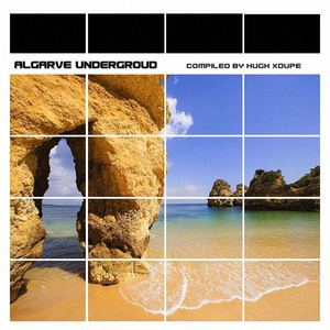 Various Artists - Algarve Underground Compiled By Hugh Xdupe (Dupe Records)