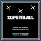 Superball feat. Sangah Father