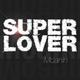 Superlover Moanin