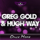 Greg Gold & Hugh Way - Once More