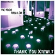 Tic Tech & Troll3r - Thank You Xtrwlt