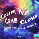 Colin King Come Closer