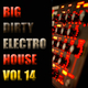 Various Artists Big Dirty Electro House Vol 14