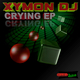 Xymon Dj - Crying Ep