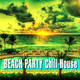 Various Artists - Beach Party Chill House Vol.3