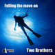 Two Brothers - Felling the Move On / The Midnigth Turn