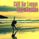 Various Artists - Chill Bar Lounge Tunes Session