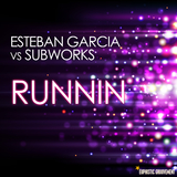 Runnin by Esteban Garcia vs. Subworks mp3 download