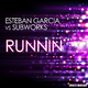 Esteban Garcia vs.Subworks Runnin