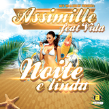 Noite é Linda by Assimille Feat Vida mp3 download