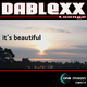 Dablexx - It's Beautiful