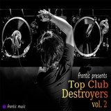 Top Club Destroyers, Vol.2 by Various On Frantic mp3 download