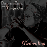Dedication by Degreezero Featuring Karega Ani mp3 download